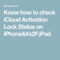 Know how to check iCloud Activation Lock Status on iPhone/iPad