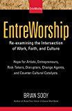 Free Kindle Book -   EntreWorship: Re-examining the Intersection of Work,  Faith, and Culture (Volume 1) Check more at http://www.free-kindle-books-4u.com/parenting-relationshipsfree-entreworship-re-examining-the-intersection-of-work-faith-and-culture-volume-1/