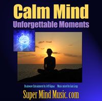 Calm Mind: Unforgettable Moments