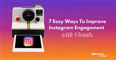 7 Easy Ways To Improve Instagram Engagement with Visuals via @sociallysorted
