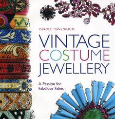 Vintage Costume Jewellery: A Passion for Fabulous Fakes by Carole Tanenbaum, http://www.amazon.co.uk/dp/1851495118/ref=cm_sw_r_pi_dp_iXj.rb0MG3K54