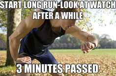 Running Matters #173: Start long run. Look at watch after a while. 3 minutes passed.