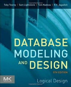 Database Modeling and Design, Fifth Edition: Logical Design (The Morgan Kaufmann Series in Data Management Systems) by Toby J. Teorey. $49.73. Publication: February 24, 2011. Author: Toby J. Teorey. Edition - 5. Publisher: Morgan Kaufmann; 5 edition (February 24, 2011). Save 23%!