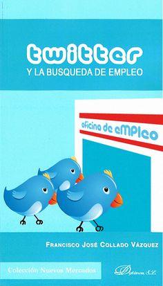 Twitter y la Búsqueda de Empleo. Editorial Dykinson.