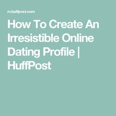 How to create an irresistible online hookup profile