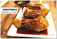 Sweet candied pumpkin Mexican Style:Calabaza en Tacha.