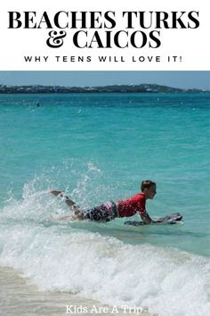 3c0b84c2f3ac3e 7 Reasons to Love Beaches Turks and Caicos with Teens - Kids Are A Trip