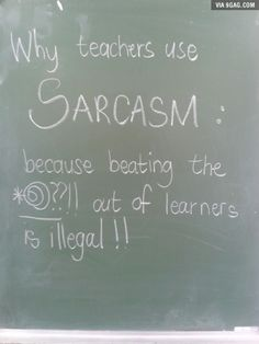 Is this why I am so sarcastic? Well this explains everything..