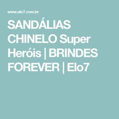 SANDÁLIAS CHINELO Super Heróis   BRINDES FOREVER   Elo7