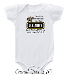Daddy May be in the Army But Mommy is the Boss Baby by CasualTeeCo, $14.00