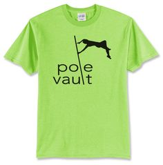 Pole Vault Shirt 4 Neon Colors by Sporthletics on Etsy, $20.00 https://www.etsy.com/listing/185497267/pole-vault-shirt-4-neon-colors?ref=sr_gallery_1&ga_order=date_desc&ga_view_type=gallery&ga_page=3&ga_search_type=all