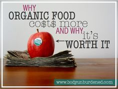 Why exactly does organic food cost more? And is it worth it? (Hint: the answer is HECK YES!) Health, diet, and nutrition.
