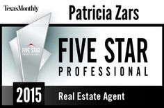 Congratulations to Patricia Zars for being chosen as a 2015 Five Star Realtor by Texas Monthly Magazine!  *The only way to be considered for this prestigious award is by recommendation from a happy client!  She scored in the top 4% for client satisfaction out of all the agents/brokers licensed in Austin, San Antonio, and Central Texas Area! http://youtu.be/LYG7AJDXIuM