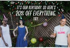 IT'S OUR BIRTHDAY. SO HERE'S 20% OFF EVERYTHING. YAY. Use code CELEBR8. Expires on February 2, 2016 at 11:59pm Pacific Time.