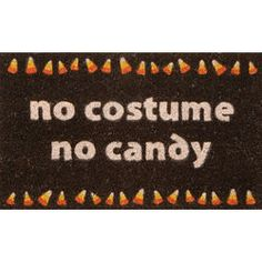 No Costume No Candy Doormat