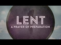 Lent A Prayer Of Preparation | Centerline New Media