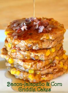 Bacon-Jalapeno & Corn Griddle Cakes. I personally would use sour cream or somthing instead of syrup
