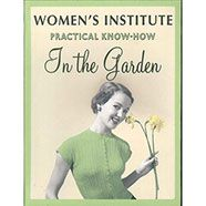 Womens Institue Practical Knowhow In The Garden