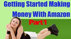 how to start making money with amazon http://internetmarketingexpert.info/ Getting Started Making Money With Amazon– Part 1 Ver Video: https://www.youtube.com/watch?v=-nP0Rhvcxfk