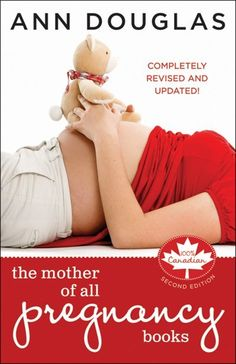 d86062c1f6dc9 The Mother of All Pregnancy Books  An All-Canadian Guide to Conception