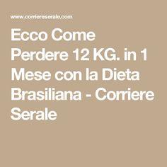 Ecco Come Perdere 12 KG. in 1 Mese con la Dieta Brasiliana - Corriere Serale