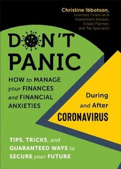Buy Don't Panic: How to Manage your Finances—and Financial Anxieties—During and After Coronavirus by Christine Ibbotson and Read this Book on Kobo's Free Apps. Discover Kobo's Vast Collection of Ebooks and Audiobooks Today - Over 4 Million Titles! Temporary Work, Business And Economics, Mortgage Payment, Don't Panic, Financial Planning, Personal Finance, Anxiety, Investing, How To Make Money