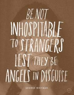 Be Not Inhospitable to Strangers Lest they be Angels in Disguise — June Letters Studio