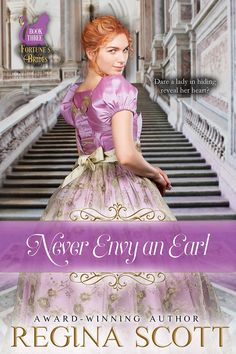 Never Envy an Earl by Regina Scott. Hiding from danger, Yvette de Maupassant pretends to be companion to Gregory, Earl of Carrolton's, sickly mother. Yet one look at the earl has Yvette rethinking why she should stay. As Gregory and Yvette work together to protect her, they discover the greatest danger and delight is falling in love.