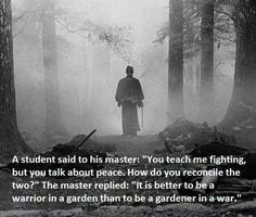 Dank meme about why it is better to be a warrior in a garden that a gardener in a war.