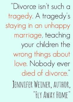This quote about divorce really says something important. Indeed, nobody ever died from divorce. #ParentingDivorce