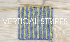 Vertical Stripes Knitting Tutorial by Deramores  Would be great for a dishcloth/face flannel