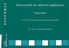 Evaluación de impacto ambiental : Ley 21/2013, de 9 de diciembre, de evaluación de impacto ambiental : Esquemas / María Burcazo Samper, 2014