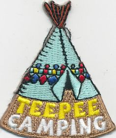 Girl Boy Cub TEEPEE CAMPING Fun Patches Crests Badges SCOUTS GUIDE tee pee