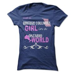 ((Top Tshirt Design) Just a British Columbia girl in Ontario [Tshirt Sunfrog] Hoodies, Tee Shirts