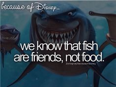 Because of Disney... I hate fish anyways. lol