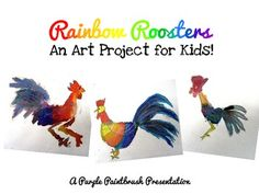 Art Lesson for Kids: Rainbow Roosters