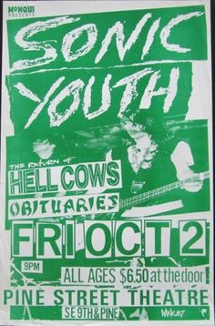 Sonic Youth with Hellcows and Obituaries (White/Green). Pine Street Theater - Portland, Oregon. Artist: Mike King