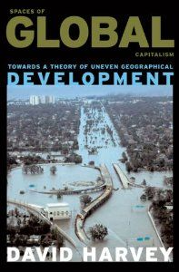 """weird relative pin for today's news of hurricane Harvey...""David Harvey:  Spaces of Global Capitalism: A Theory of Uneven Geo: graphical Development: 9781844675500: Amazon.com: Books"
