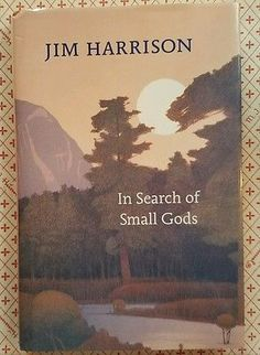 In Search of Small Gods by Jim Harrison Hardcover Poetry