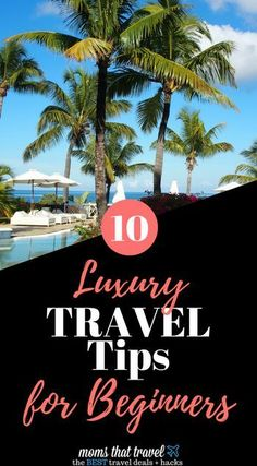 Yes, YOU can take a luxury vacation on a budget. Check out these 10 Tips for Luxury Travel on a Budget   momsthattravel.com