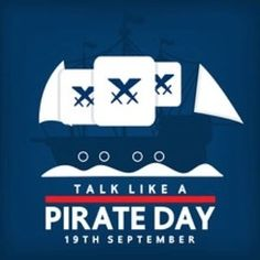 Walk the plank and talk like a pirate today