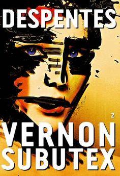 """Vernon Subutex, 2 ♥♥♥ """"un roman ultraserré, nerveux, dense, en forme de vrai-faux polar. Une formidable cartographie de la société française contemporaine"""" Nelly Kaprièlian, Les Inrockuptibles"""