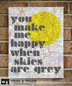 You Make Me Happy When Skies Are Grey Canvas Wall by TribeAndTrade
