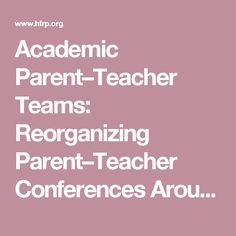 Academic Parent–Teacher Teams: Reorganizing Parent–Teacher Conferences Around Data / Browse Our Publications / Publications & Resources / HFRP - Harvard Family Research Project