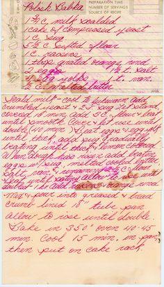 """We had that babka!"" From a box sold in Columbiaville, Michigan. Polish Babka 1 3/4 c. milk, scalded 1 cake of compressed yeast 1 c. sugar 5 1/2 c. sifted flour 1 c. raisins 1 Tbsp. grated orange r..."