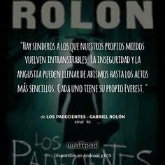 """Estoy leyendo """" Los padecientes - Gabriel Rolón """" en #Wattpad. #Frase"""