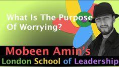 What is the Purpose of Worrying?  Click Here :https://www.youtube.com/watch?v=PoScaQ8n04c&feature=youtu.be visit: http://www.lsolead.com/
