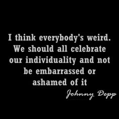 Johnny Depp, your words are too true. Words Quotes, Wise Words, Life Quotes, Sayings, Random Quotes, Johnny Depp Quotes, Favorite Quotes, Best Quotes, Freak Flag