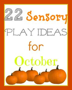 22 creative, cheap, sensory play ideas for fall...these are actually really, really good.