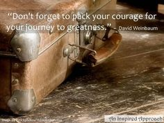Courage required!